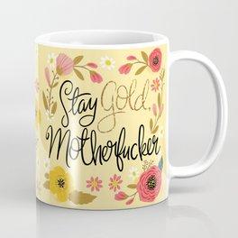 Pretty Sweary- Stay Gold MotherF'er Coffee Mug