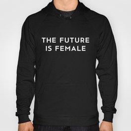 The Future Is Female Hoody