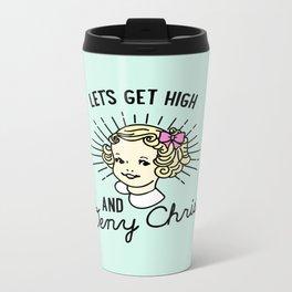 Let's Get High and Deny Christ Metal Travel Mug