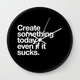 Create something today even if...