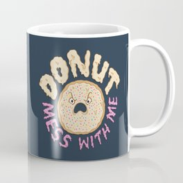 Donut Mess With Me